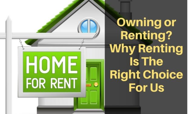 Owning or Renting? Why Renting Is The Right Choice For Us