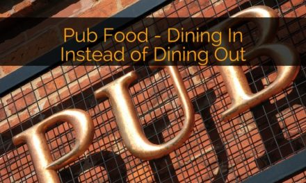 Pub Food – Dining In Instead of Dining Out