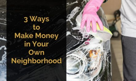 3 Ways to Make Money in Your Own Neighborhood