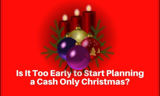 Is It Too Early to Start Planning a Cash Only Christmas?