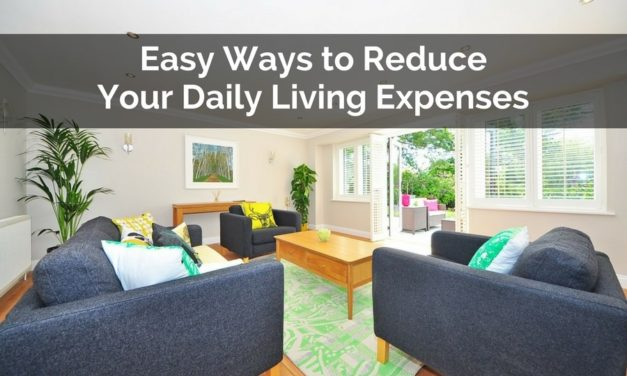 Easy Ways to Reduce Your Daily Living Expenses