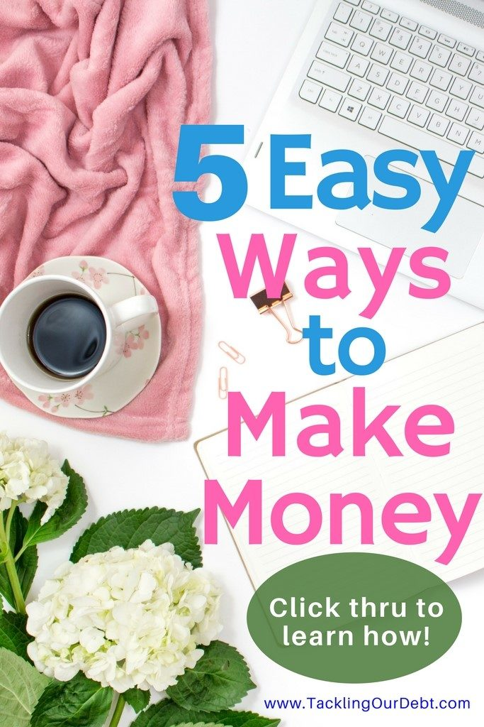 Five Easy Ways to Make Money. Start one of these Side Hustles today and earn money. Click thru to learn how!