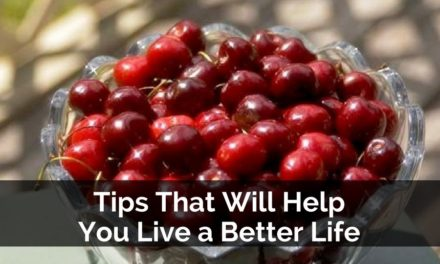 Tips That Will Help You Live a Better Life