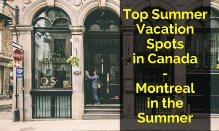 Top Summer Vacation Spots in Canada – Montreal in the Summer