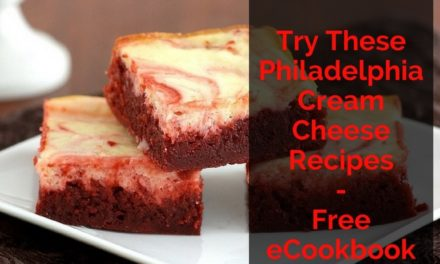 Try These Philadelphia Cream Cheese Recipes – Free eCookbook