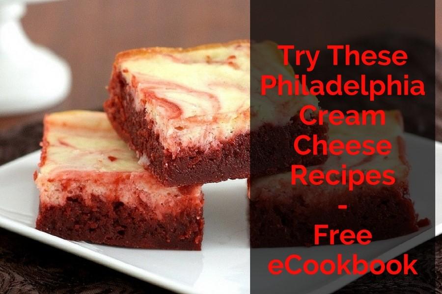 Try These Philadelphia Cream Cheese Recipes – Free eCookbook