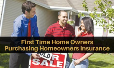 First Time Home Owners – Purchasing Homeowners' Insurance