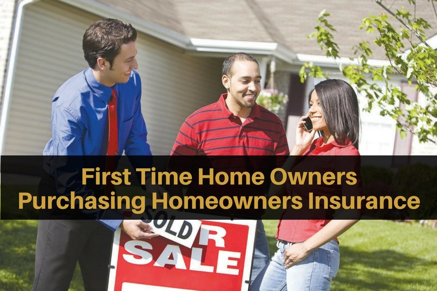 First Time Home Owners – Purchasing Homeowners Insurance
