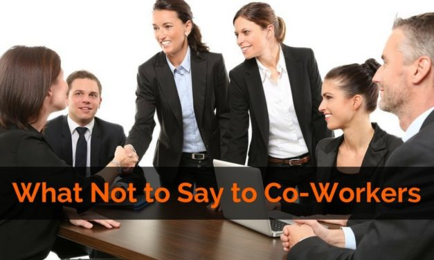 What Not to Say to Co-Workers