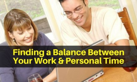 Finding a Balance Between Your Work and Personal Time
