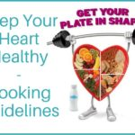 Keep Your Heart Healthy – Cooking Guidelines