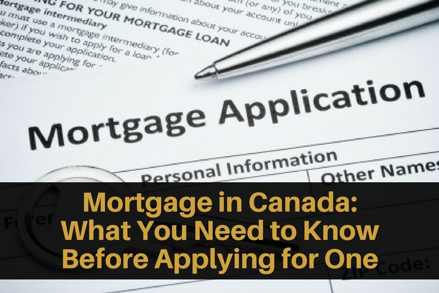 Mortgage in Canada: What You Need to Know Before Applying for One