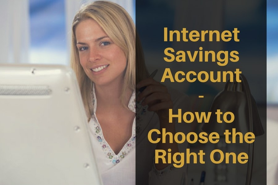 Internet Savings Account – How to Choose the Right One