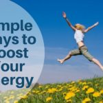 Simple Ways to Boost Your Energy