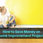 How to Save Money on Home Improvement Projects