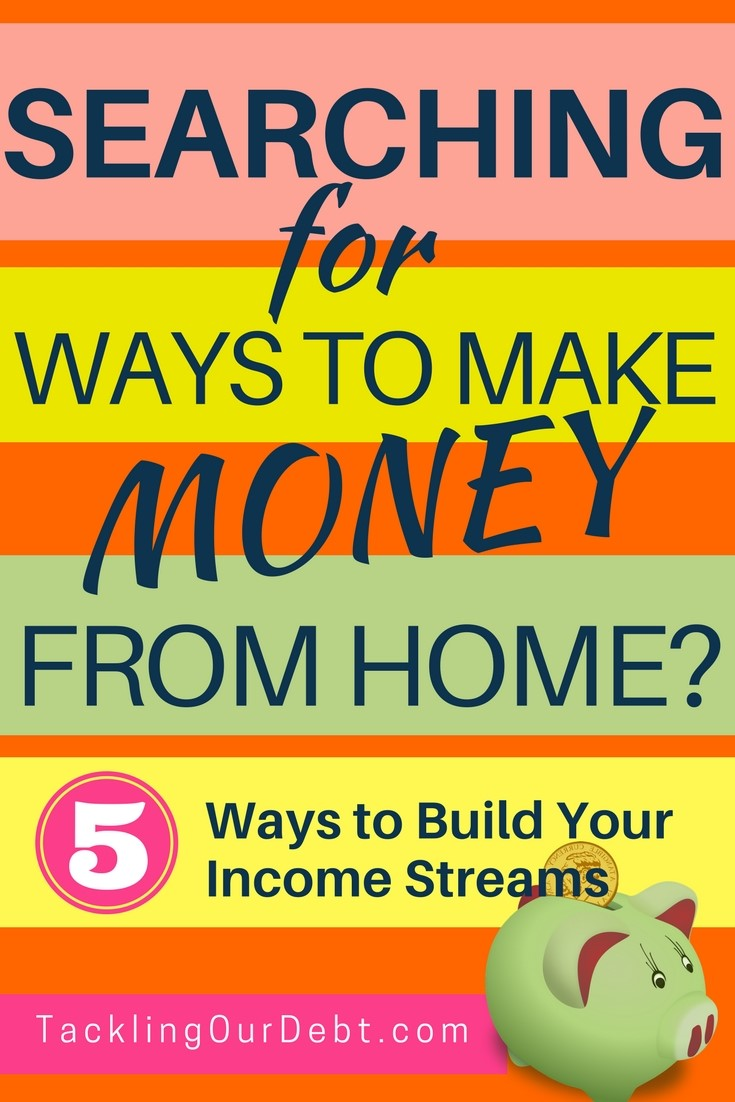 Searching for ways to make money from home? Five ways to build your income streams. #workfromhome #money