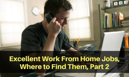 Excellent Work From Home Jobs, Where to Find Them, Part 2
