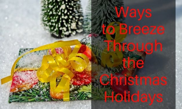 Ways to Breeze Through the Christmas Holidays