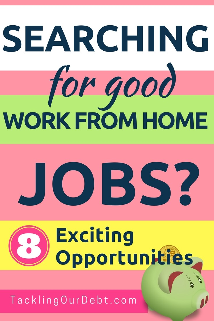 Searching for good work from home jobs? Check out these eight exciting opportunities.