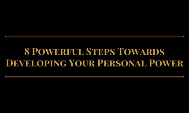 8 Powerful Steps Towards Developing Your Personal Power