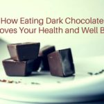 How Eating Dark Chocolate Improves Your Health and Well Being