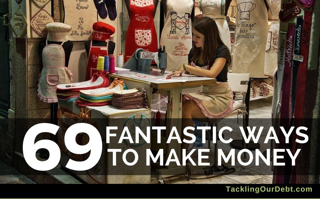 69 Fantastic Ways to Make Money