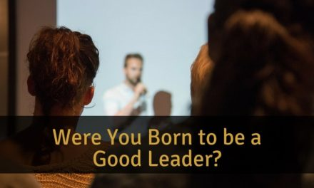 Were You Born to be a Good Leader?