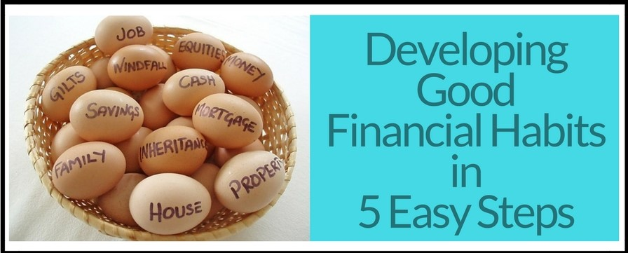 Developing Good Financial Habits in 5 Easy Steps