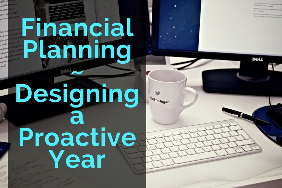 Financial Planning – Designing a Proactive Year