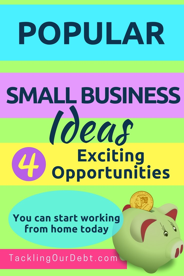 Four popular small business ideas you can start from home today, with very little money.
