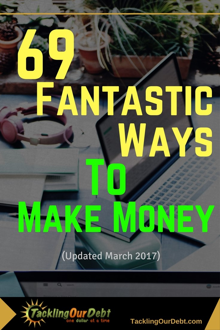 69 Ways to Make Money, Save For Your Future and Get Out of Debt Quicker