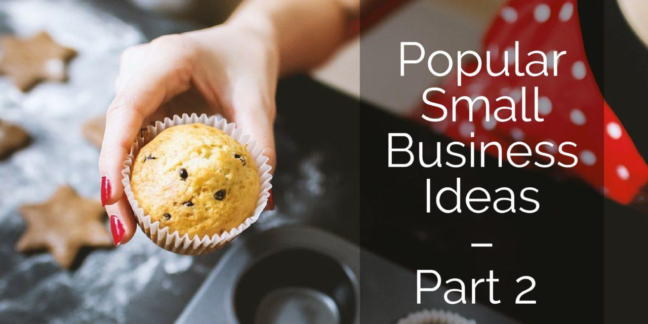 Popular Small Business Ideas – Part 2