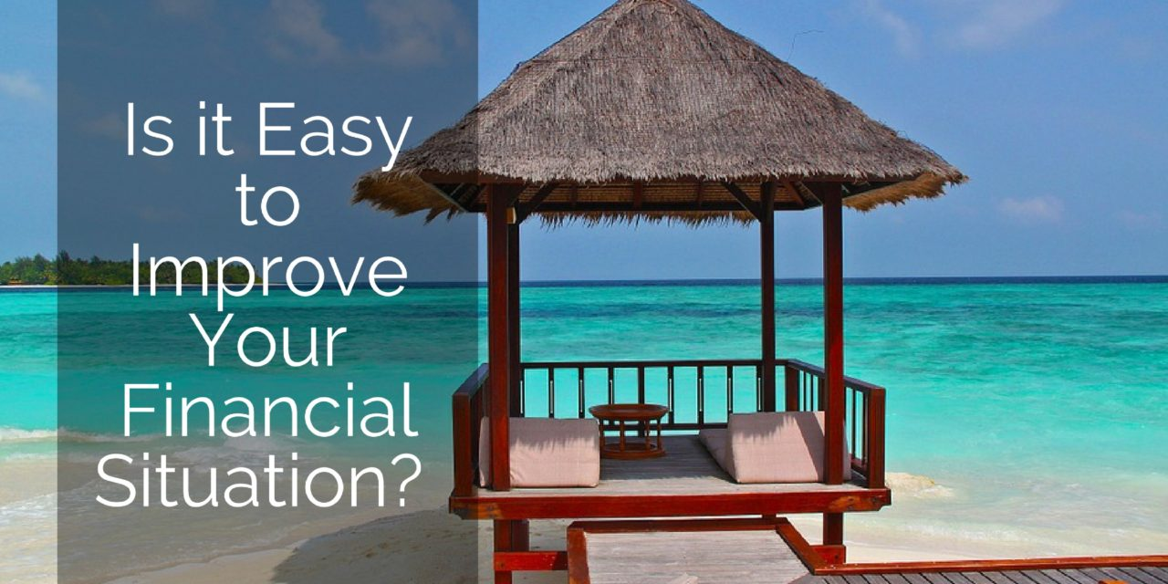 Is it Easy to Improve Your Financial Situation?