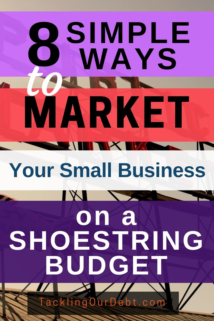 Eight simple ways to market your small business on a shoestring budget. #marketing