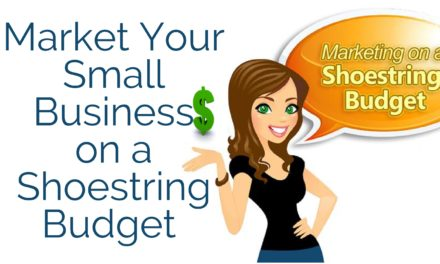 Market Your Small Business on a Shoestring Budget