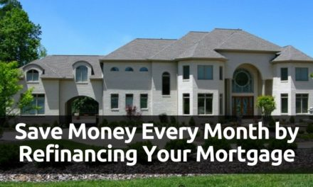 Save Money Every Month by Refinancing Your Mortgage