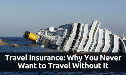 Travel Insurance: Why You Never Want to Travel Without It