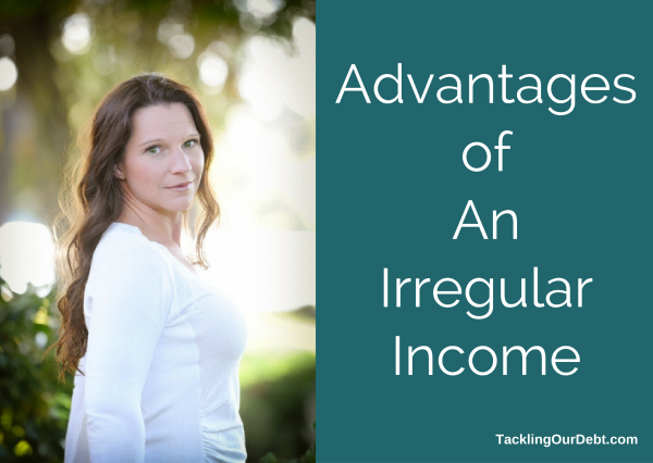 Advantages of An Irregular Income