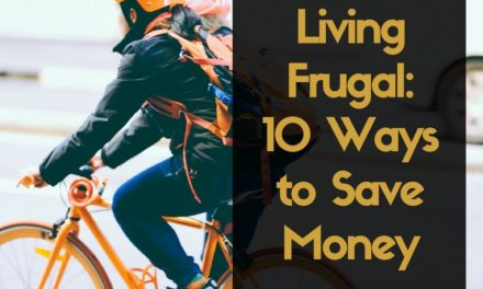 Living Frugal: 10 Ways to Save Money