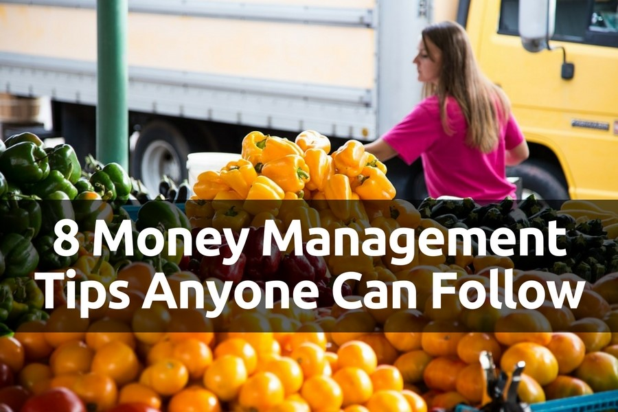 8 Money Management Tips Anyone Can Follow