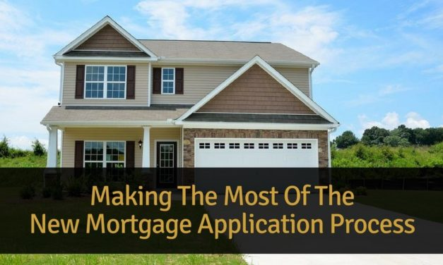Making The Most Of The New Mortgage Application Process