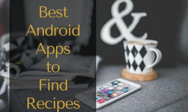 Best Android Apps to Find Recipes