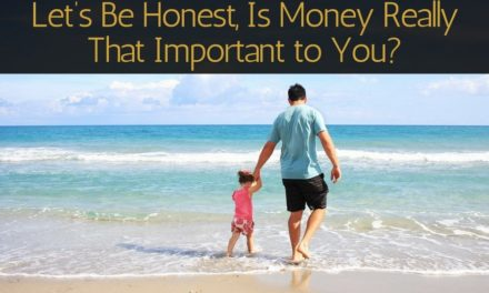 Let's Be Honest, Is Money Really That Important to You?