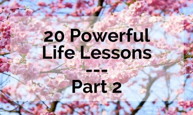 20 Powerful Life Lessons – Part 2