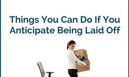 Things You Can Do If You Anticipate Being Laid Off