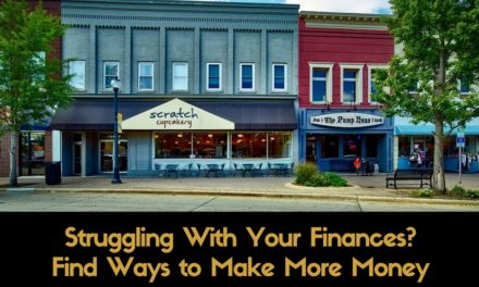 Struggling With Your Finances? Find Ways to Make More Money