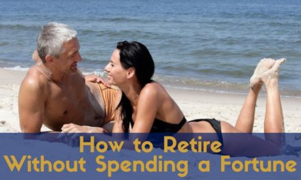 How to Retire Without Spending a Fortune