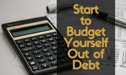 Start to Budget Yourself Out of Debt