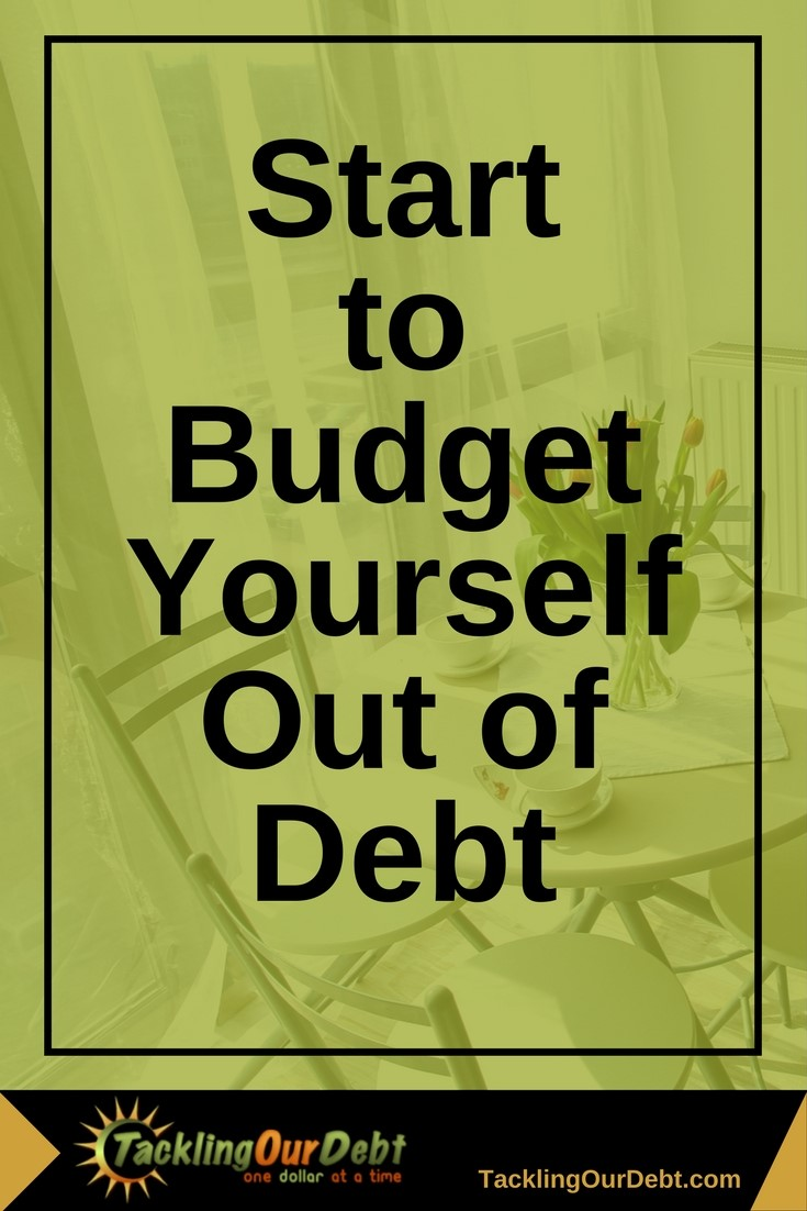 start to budget yourself out of debt so you can save money