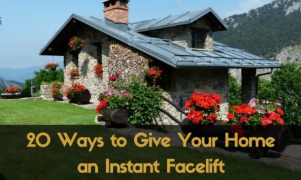 20 Ways to Give Your Home an Instant Facelift